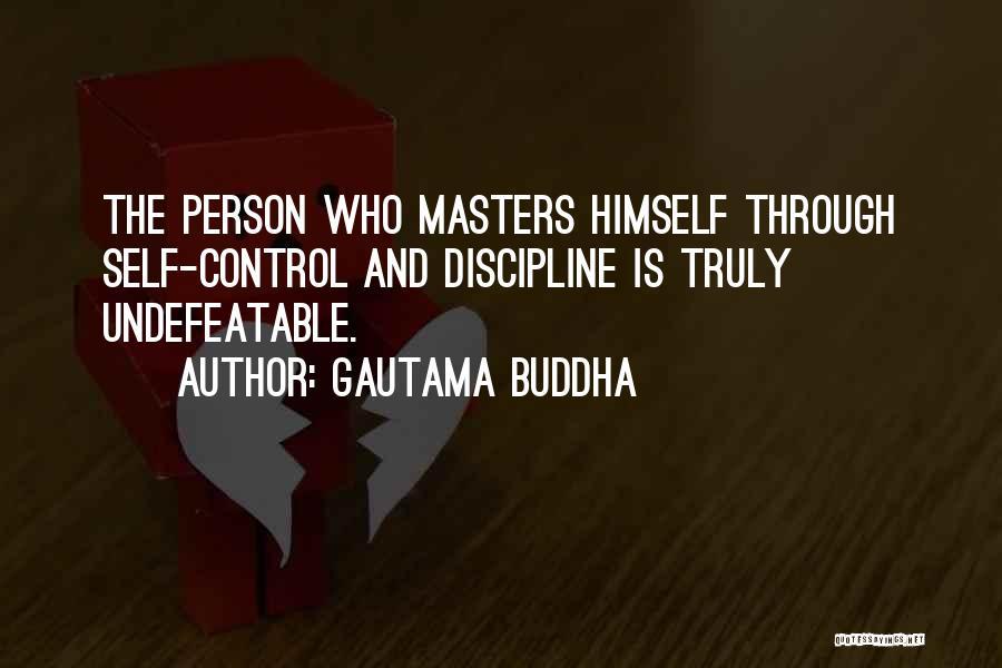 I Am Undefeatable Quotes By Gautama Buddha