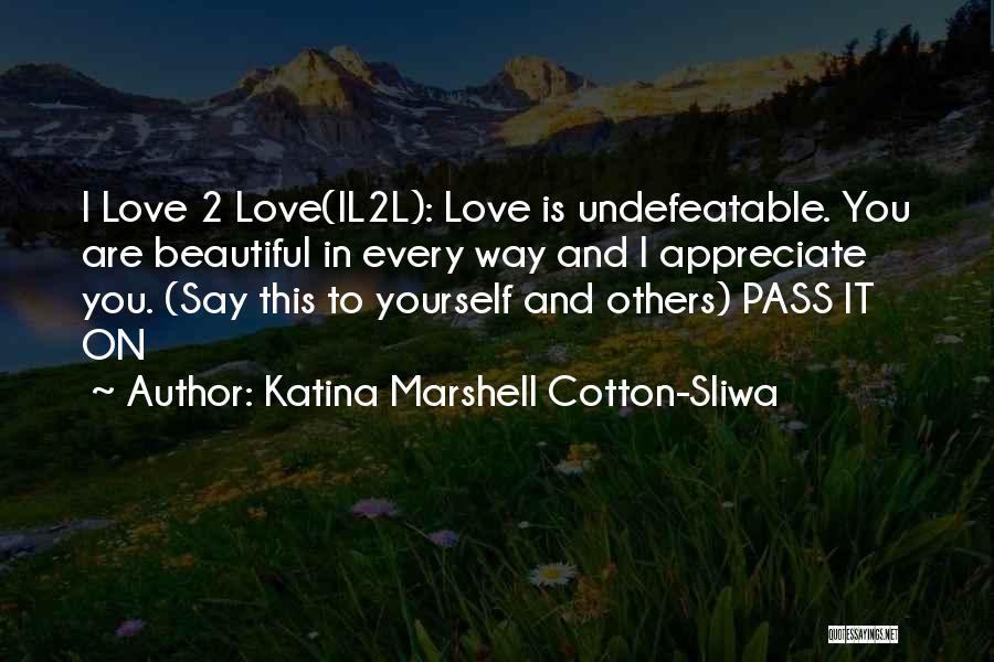 I Am Undefeatable Quotes By Katina Marshell Cotton-Sliwa