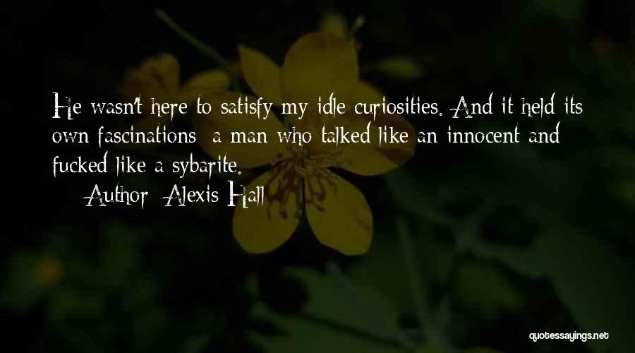 I Am Very Innocent Quotes By Alexis Hall