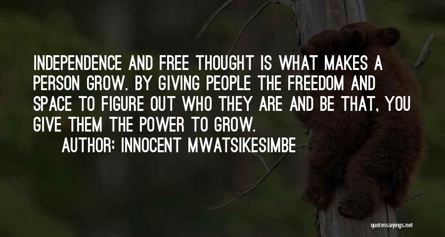 I Am Very Innocent Quotes By Innocent Mwatsikesimbe
