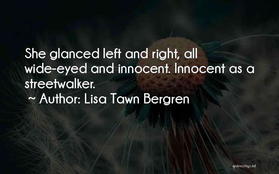 I Am Very Innocent Quotes By Lisa Tawn Bergren