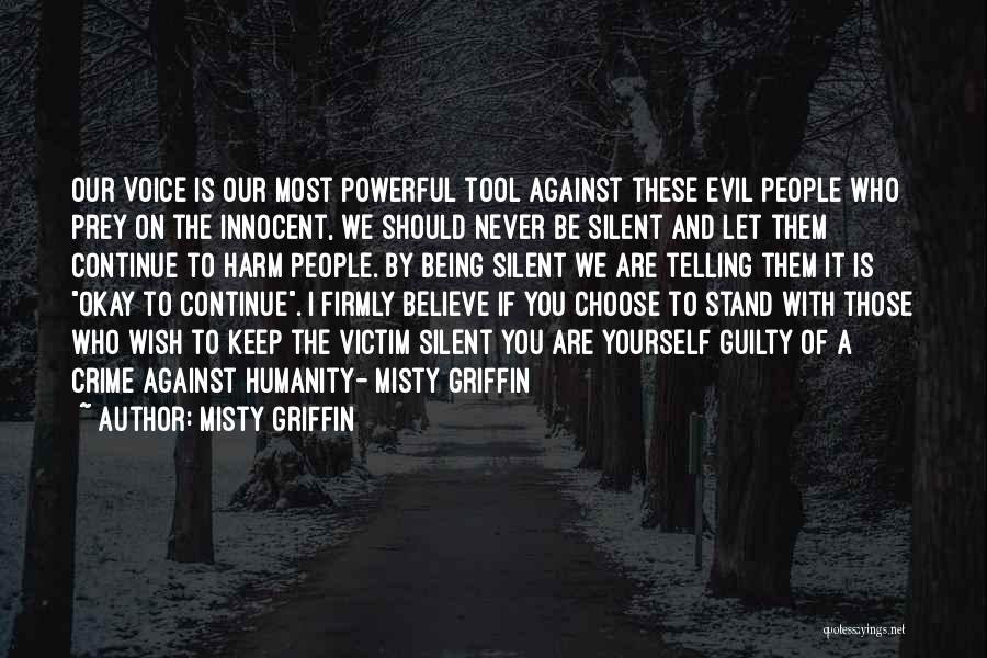I Am Very Innocent Quotes By Misty Griffin