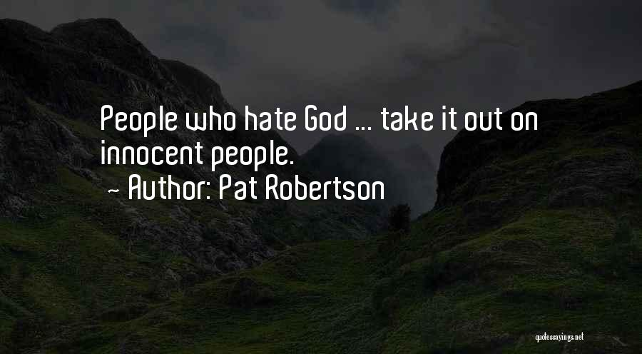 I Am Very Innocent Quotes By Pat Robertson