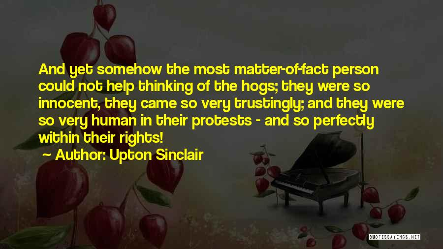 I Am Very Innocent Quotes By Upton Sinclair