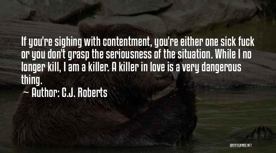 I Am Very Sick Quotes By C.J. Roberts