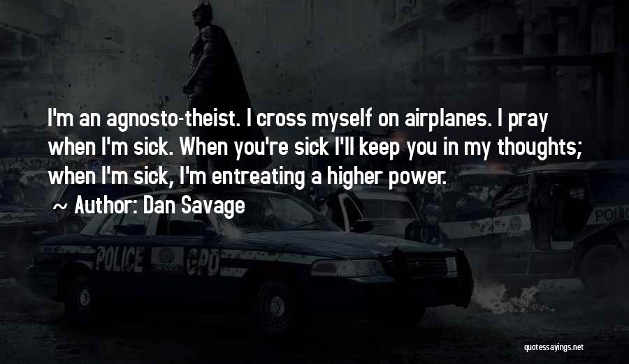 I Am Very Sick Quotes By Dan Savage