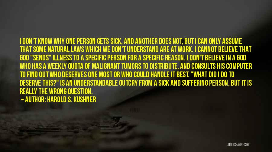 I Am Very Sick Quotes By Harold S. Kushner
