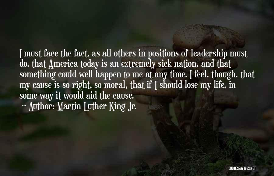 I Am Very Sick Quotes By Martin Luther King Jr.