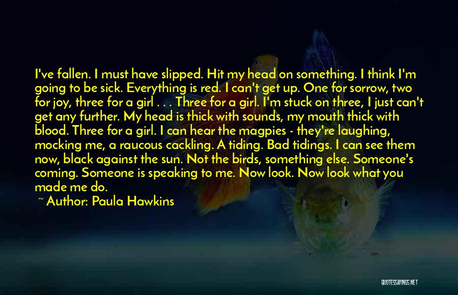I Am Very Sick Quotes By Paula Hawkins