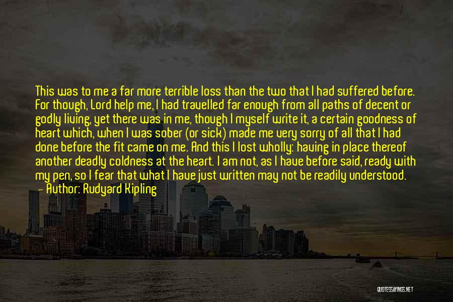 I Am Very Sick Quotes By Rudyard Kipling