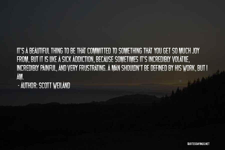 I Am Very Sick Quotes By Scott Weiland
