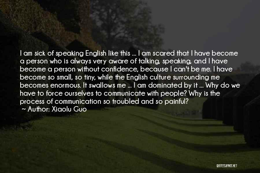 I Am Very Sick Quotes By Xiaolu Guo