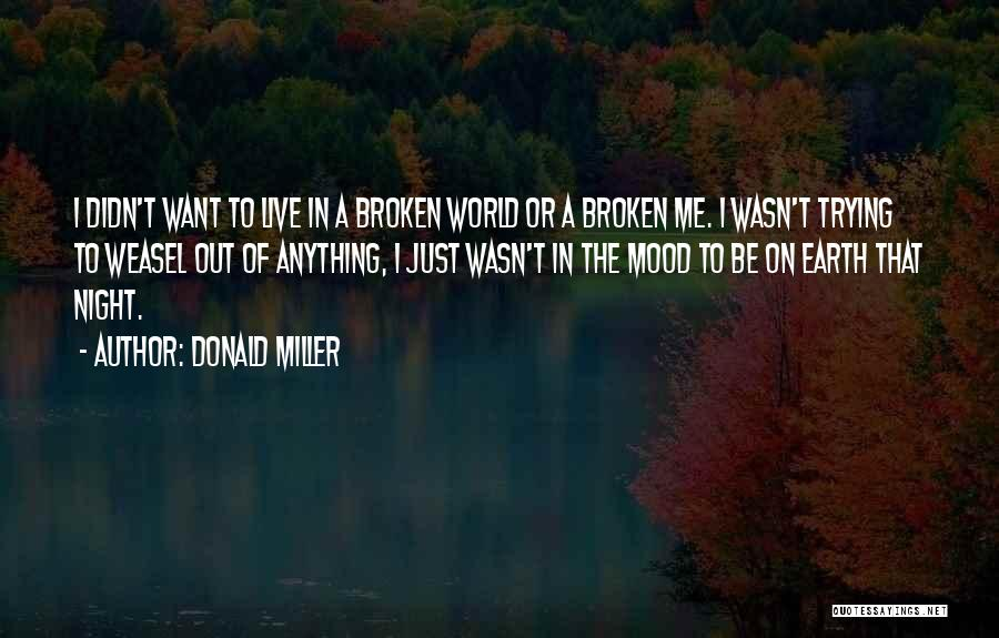 I Am Weasel Quotes By Donald Miller