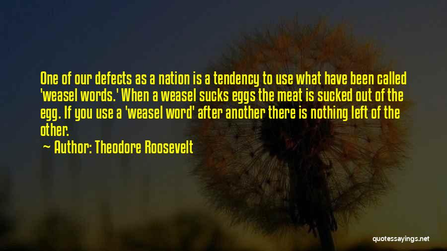 I Am Weasel Quotes By Theodore Roosevelt