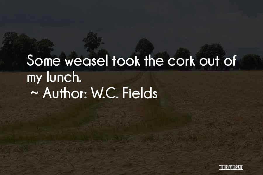 I Am Weasel Quotes By W.C. Fields