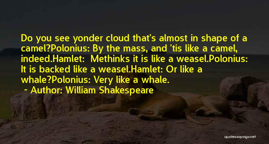 I Am Weasel Quotes By William Shakespeare