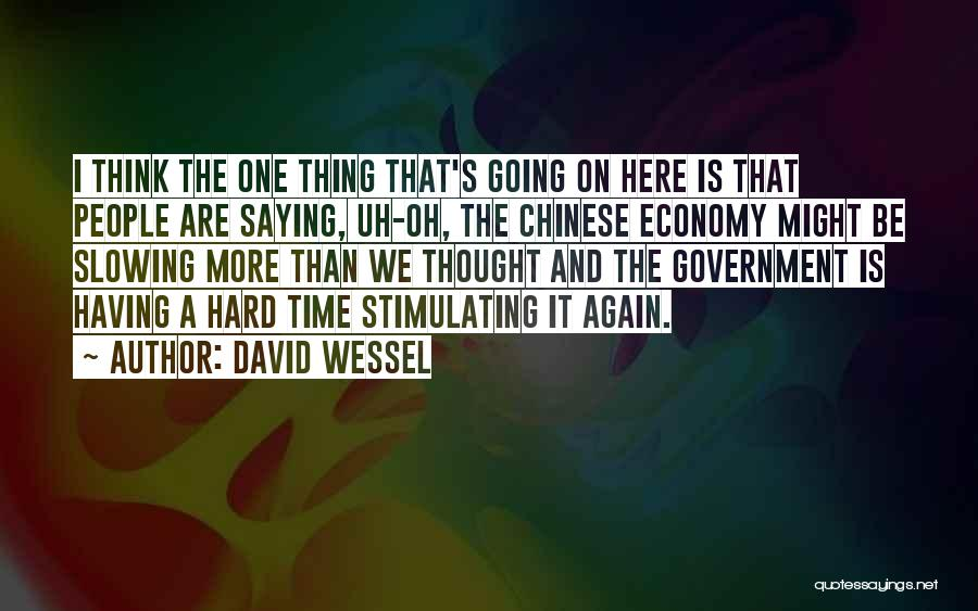 I And We Quotes By David Wessel