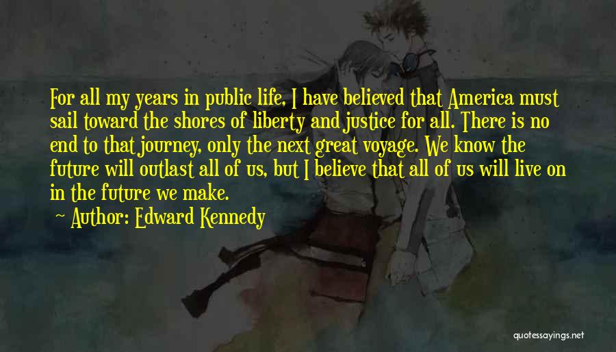 I And We Quotes By Edward Kennedy