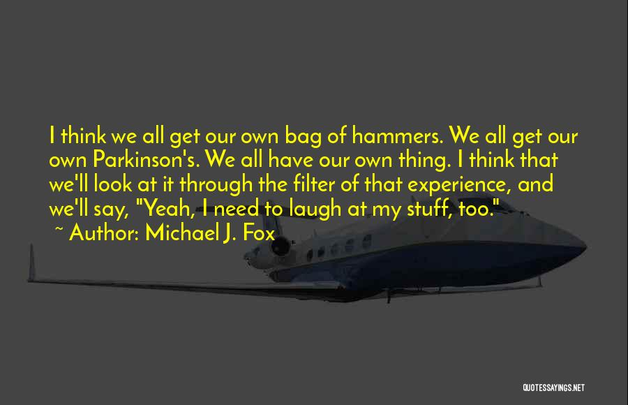 I And We Quotes By Michael J. Fox