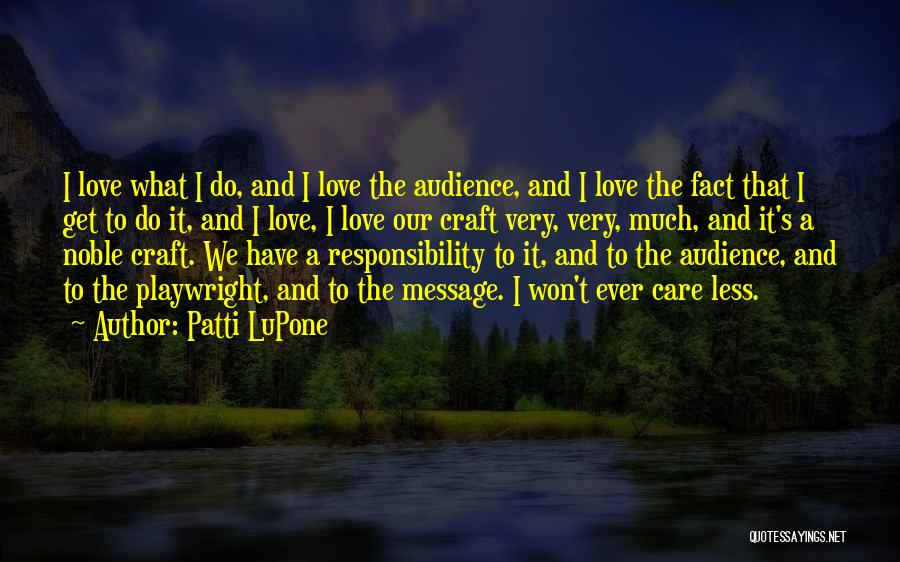 I And We Quotes By Patti LuPone