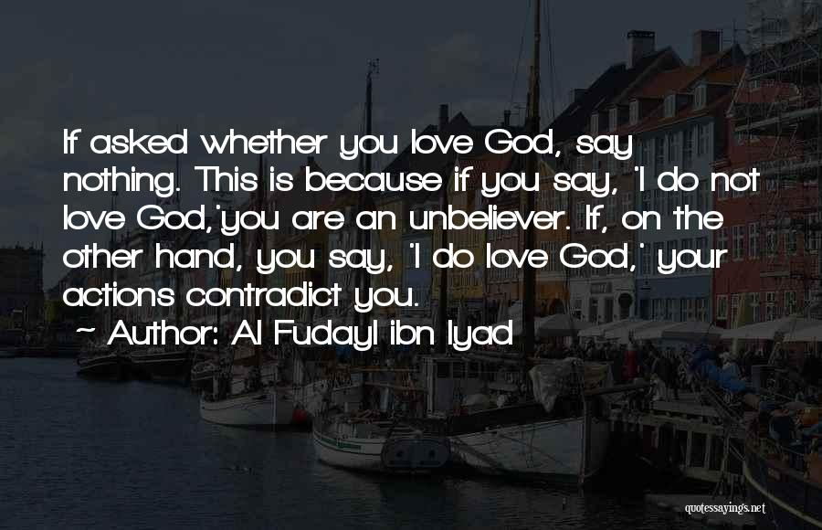 I Asked God Love Quotes By Al Fudayl Ibn Iyad