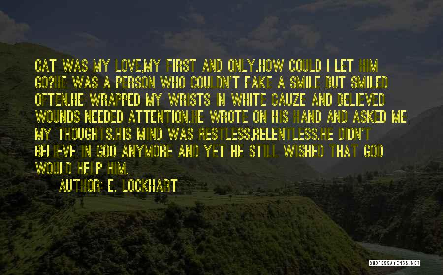 I Asked God Love Quotes By E. Lockhart