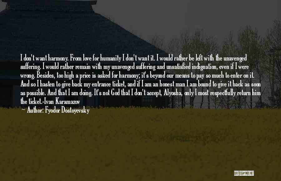 I Asked God Love Quotes By Fyodor Dostoyevsky