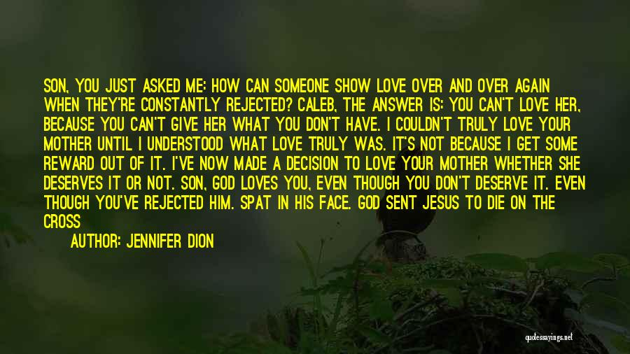I Asked God Love Quotes By Jennifer Dion