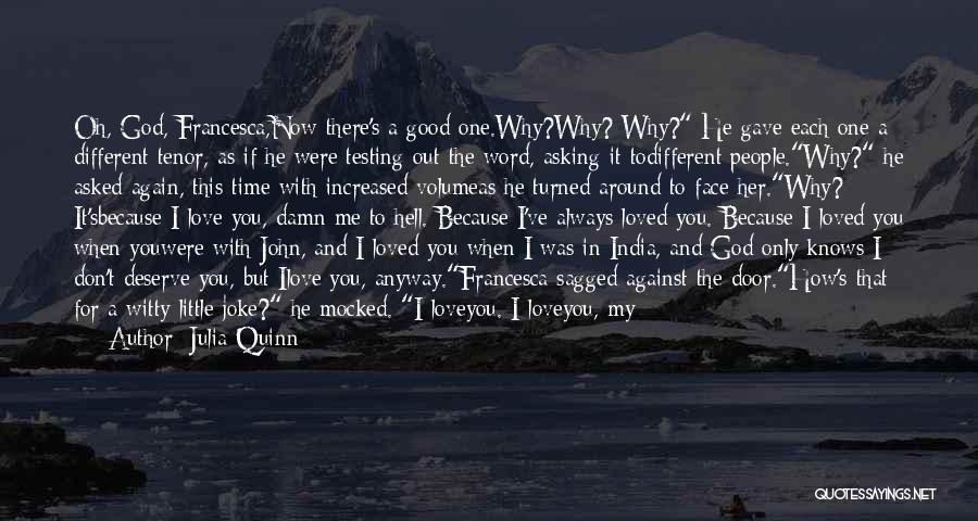 I Asked God Love Quotes By Julia Quinn
