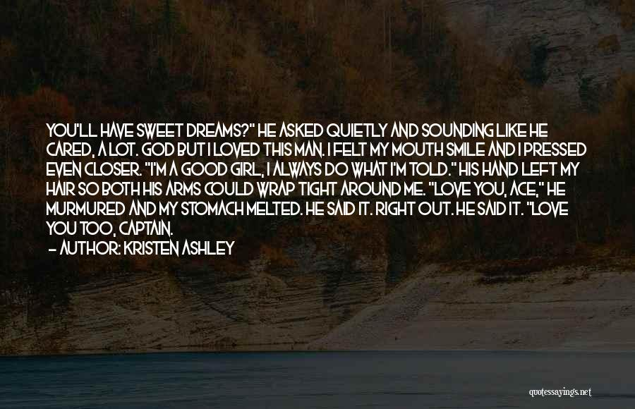 I Asked God Love Quotes By Kristen Ashley