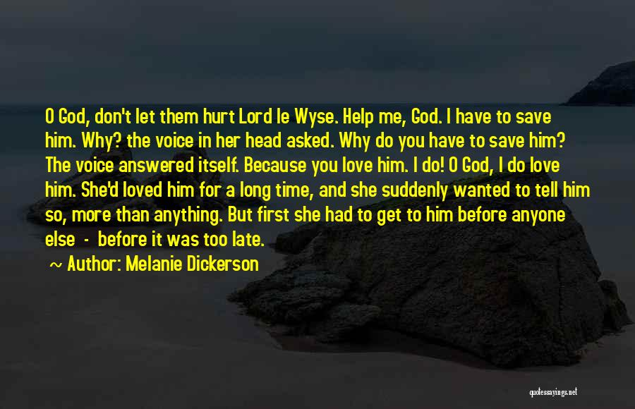 I Asked God Love Quotes By Melanie Dickerson