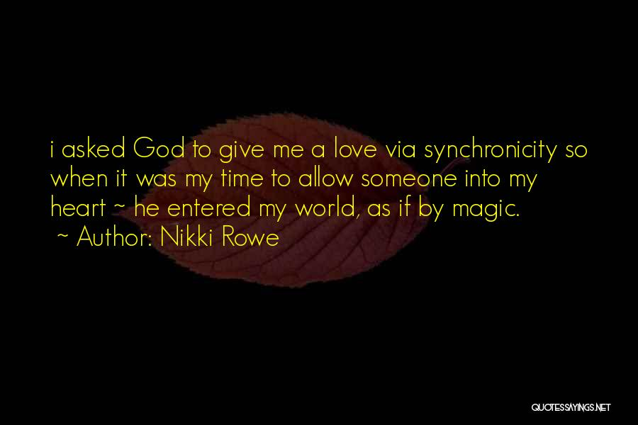 I Asked God Love Quotes By Nikki Rowe