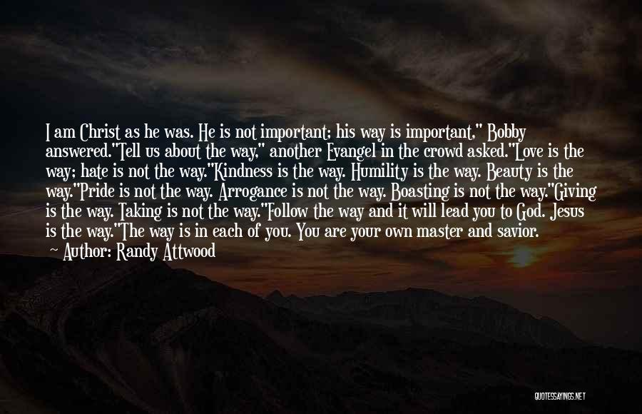 I Asked God Love Quotes By Randy Attwood