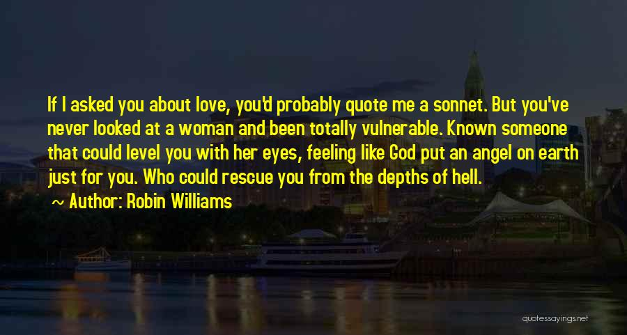 I Asked God Love Quotes By Robin Williams