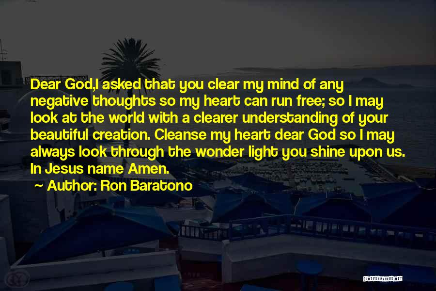I Asked God Love Quotes By Ron Baratono