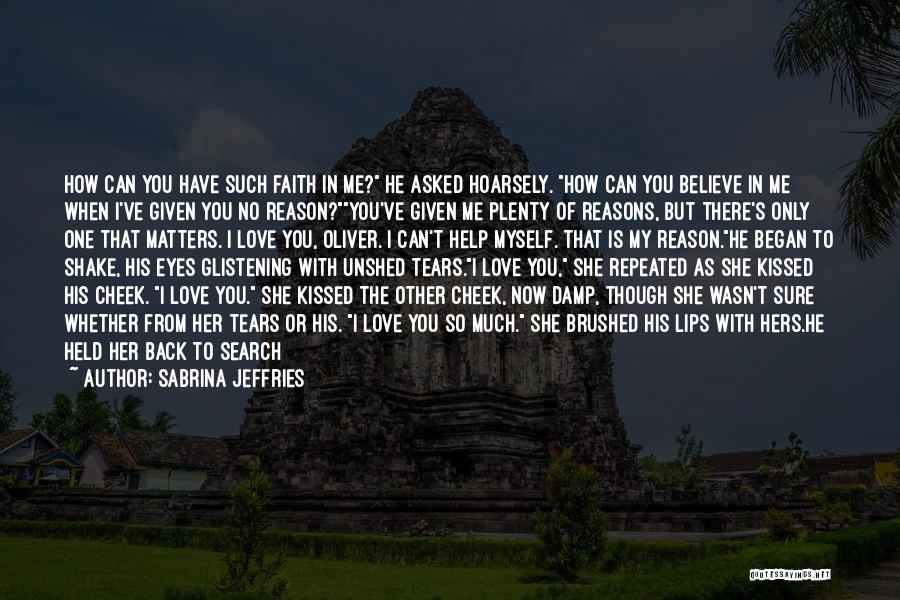 I Asked God Love Quotes By Sabrina Jeffries