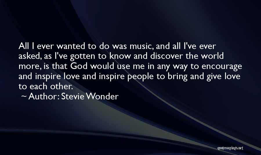 I Asked God Love Quotes By Stevie Wonder