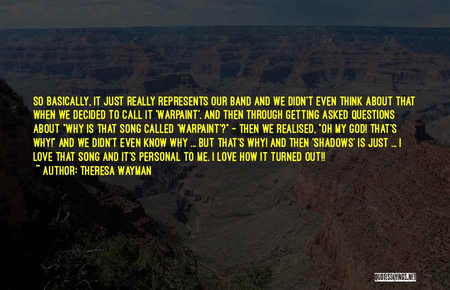 I Asked God Love Quotes By Theresa Wayman