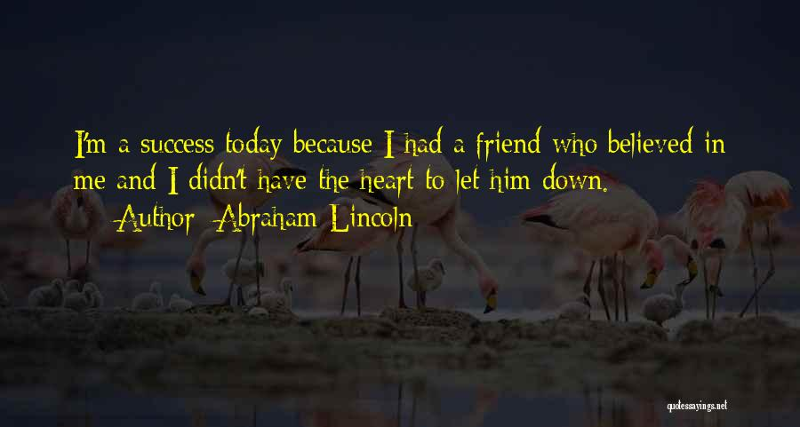 I Believed Him Quotes By Abraham Lincoln