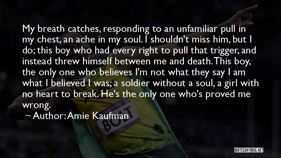 I Believed Him Quotes By Amie Kaufman