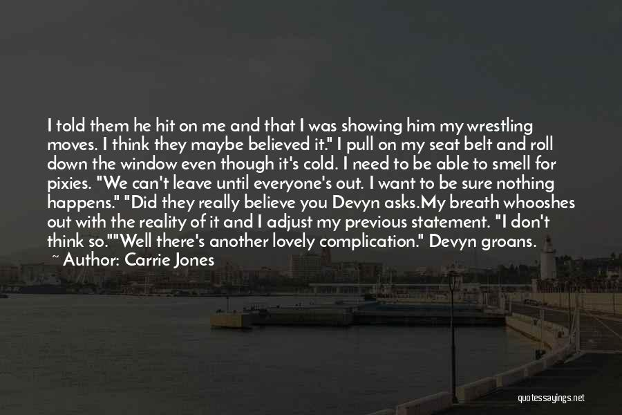 I Believed Him Quotes By Carrie Jones