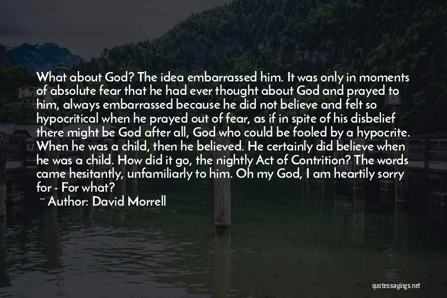 I Believed Him Quotes By David Morrell