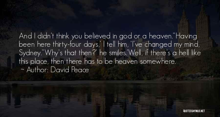 I Believed Him Quotes By David Peace