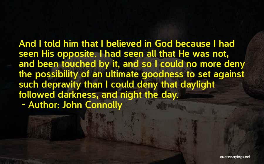 I Believed Him Quotes By John Connolly