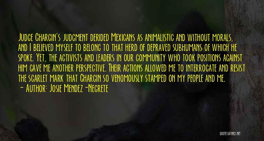 I Believed Him Quotes By Josie Mendez-Negrete