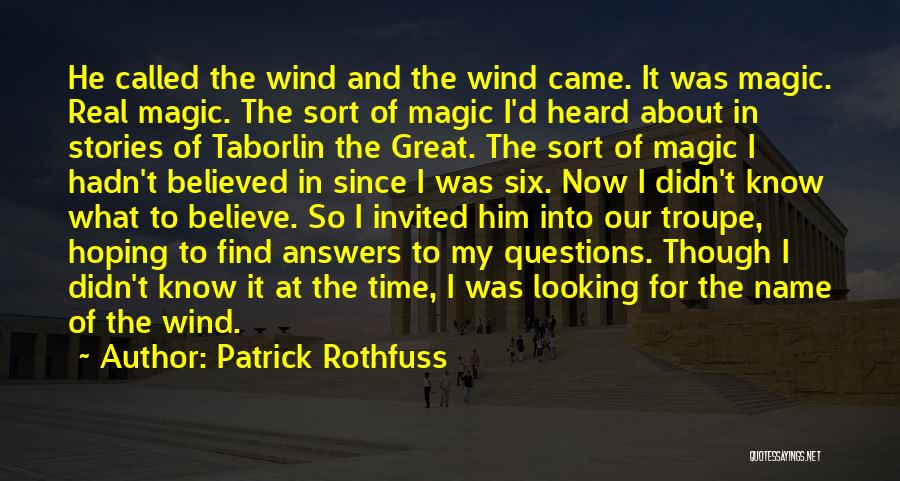 I Believed Him Quotes By Patrick Rothfuss