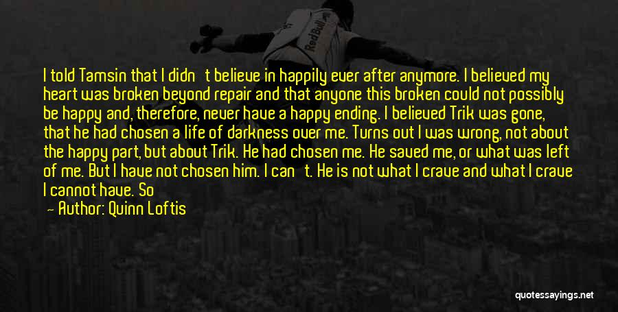 I Believed Him Quotes By Quinn Loftis
