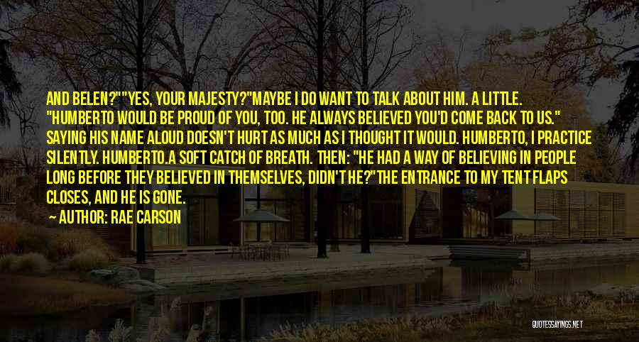 I Believed Him Quotes By Rae Carson