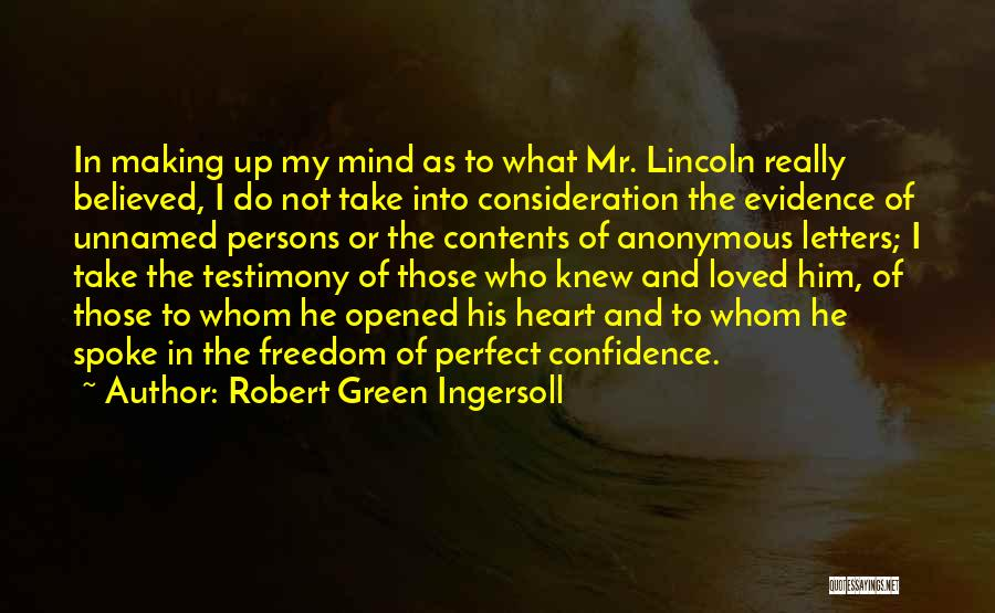 I Believed Him Quotes By Robert Green Ingersoll