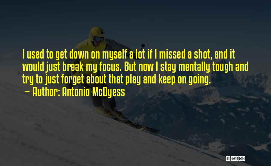 I Break Down Quotes By Antonio McDyess